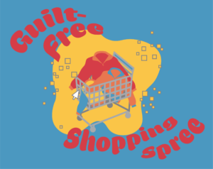 """Illustration of a shopping cart with two sweaters. Red text on a blue background reads """"Guilt-Free Shopping Spree"""""""